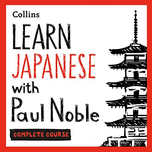 Learn Japanese with Paul Noble for Beginners - Complete Course Audiobook By Paul Noble cover art