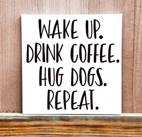 Ced454sy Motivationele Teken Wekken Drink Koffie Knuffel Honden Herhaal Teken Handgedrukte Doek Quote Koffie Quote Home Decor Office Decor