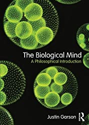 Book cover: The Biological Mind: A Philosophical Introduction by Justin Garson