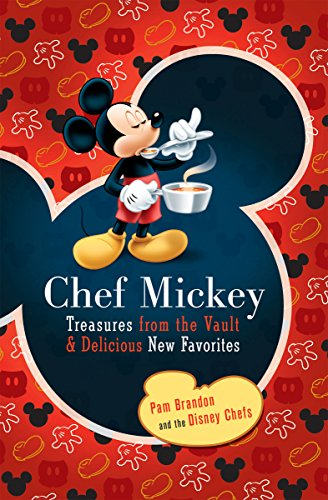 Chef Mickey: Treasures from the Vault & Delicious New Favorites (Disney Parks Souvenir Book, A)