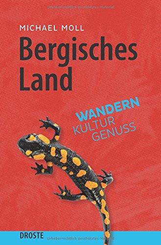 Bergisches Land: Wandern. Kultur. Genuss
