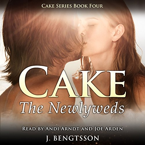 Cake: The Newlyweds     Cake Series, Book 4              By:                                                                                                                                 J. Bengtsson                               Narrated by:                                                                                                                                 Joe Arden,                                                                                        Andi Arndt                      Length: 10 hrs and 3 mins     2,164 ratings     Overall 4.7