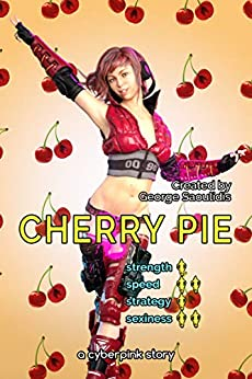 Cherry Pie: A Cyberpink Story by [George Saoulidis]