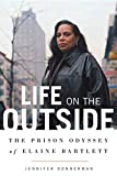 Life on the Outside: The Prison Odyssey of Elaine...