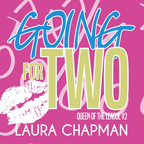 Going for Two     Queen of the League, Book 2              By:                                                                                                                                 Laura Chapman                               Narrated by:                                                                                                                                 Annie Abate                      Length: 9 hrs and 53 mins     2 ratings     Overall 4.5