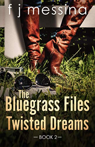 The Bluegrass Files: Twisted Dreams (Volume 2)