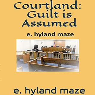 Courtland: Guilt Is Assumed (A Treatise) cover art