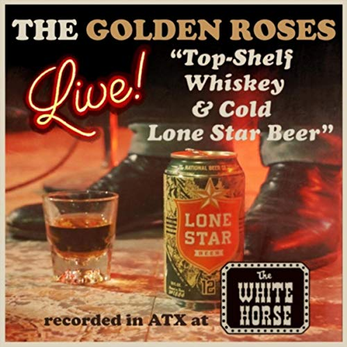 Top Shelf Whiskey and Cold Lone Star Beer (Live)