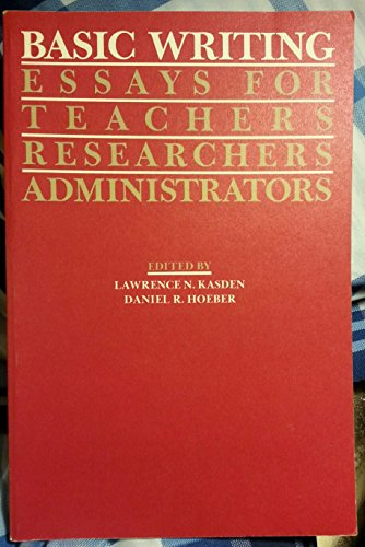 Basic Writing, Essays for Teachers, Researchers, and Administrators