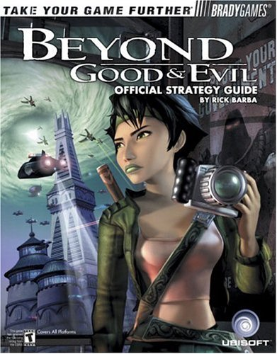 Beyond Good and Evil™ Official Strategy Guide (Bradygames Take Your Games Further)