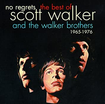No Regrets - The Best Of Scott Walker & The Walker Brothers 1965 - 1976