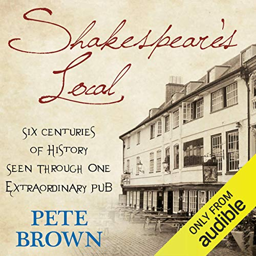 Shakespeare's Local: Six Centuries of History, One Pub cover art