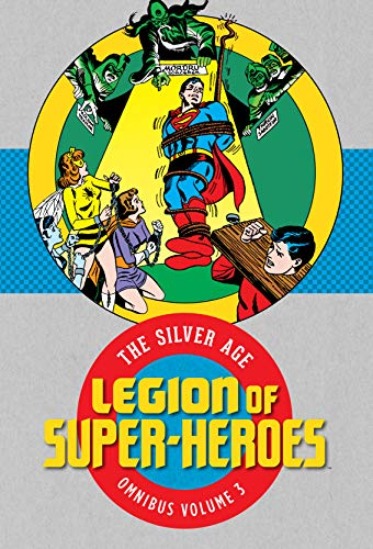 Compare Textbook Prices for Legion of Super-Heroes: The Silver Age Omnibus Vol. 3  ISBN 9781779502438 by Various