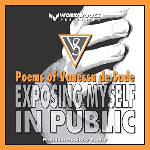 Exposing Myself in Public: Poems by Vanessa de Sade cover art