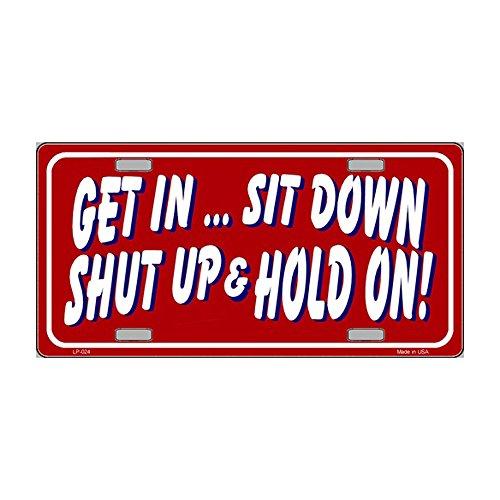 smartblonde Ponerse En sentarse Shut Up Y SUJECIÓN de Novelty Mueble metal License Plate Tag Sign
