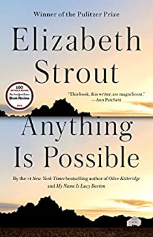 Anything Is Possible: A Novel by [Elizabeth Strout]