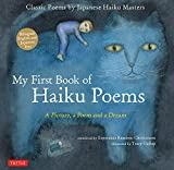 My First Book of Haiku Poems: A Picture, a Poem and a Dream; Classic Poems by Japanese Haiku Masters