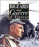 Ma Guerre d'Algérie - Hachette Carrère - 23/12/1997