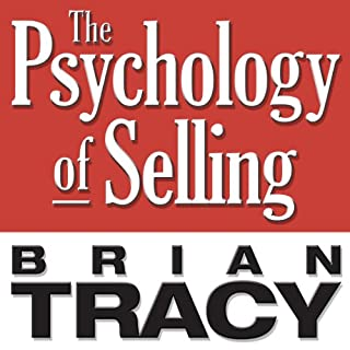 The Psychology of Selling     Increase Your Sales Faster and Easier Than You Ever Thought Possible              By:                                                                                                                                 Brian Tracy                               Narrated by:                                                                                                                                 Brian Tracy                      Length: 6 hrs and 18 mins     143 ratings     Overall 4.6