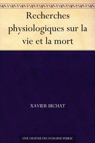 Couverture du livre Recherches physiologiques sur la vie et la mort