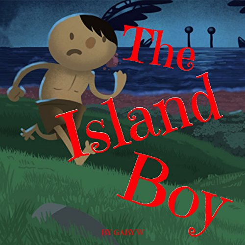 The Island Boy                   By:                                                                                                                                 Gaby W                               Narrated by:                                                                                                                                 Omri Rose                      Length: 4 mins     Not rated yet     Overall 0.0