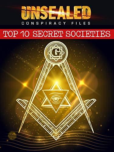 Unsealed Conspiracy Files: Top 10 Secret Societies