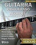 Acordes I - Guitarra Paso a Paso: Tríadas, Cuatríadas, Diatónicos, Power chords . . .: 1 (Acordes, Guitarra Paso a Paso. Con videos HD)