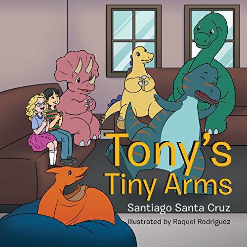 Tony'S Tiny Arms (English Edition)