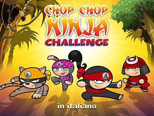 Chop Chop Ninja Challenge (in Italiano)