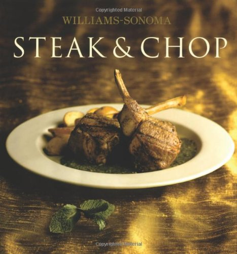 Williams-Sonoma Collection: Steak & Chop
