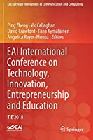 EAI International Conference on Technology, Innovation, Entrepreneurship and Education: TIE'2018 (EAI/Springer Innovations in Communication and Computing)