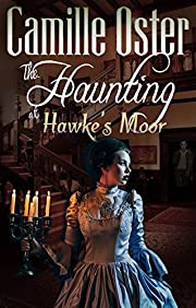 The Haunting at Hawke's Moor: A gothic paranormal romance (Gothics)