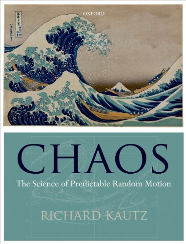 Chaos: The Science of Predictable Random Motion (English Edition)