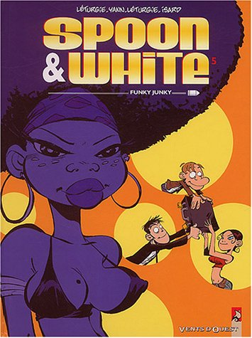 Spoon and White, tome 5 : Funky Junky