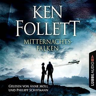 Mitternachtsfalken                   Autor:                                                                                                                                 Ken Follett                               Sprecher:                                                                                                                                 Anne Moll,                                                                                        Philipp Schepmann                      Spieldauer: 6 Std. und 28 Min.     167 Bewertungen     Gesamt 4,4