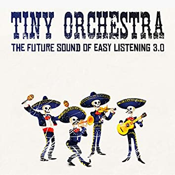 Tiny Orchestra - The Future Sound of Easy Listening