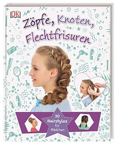 Zöpfe, Knoten, Flechtfrisuren: 30 Hairstyles für Mädchen
