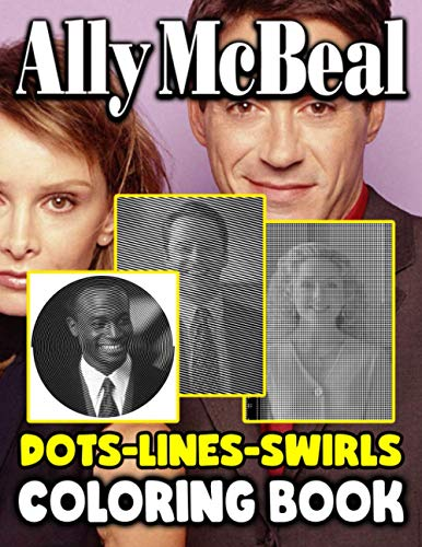 Ally Mcbeal Dots Lines Swirls Coloring Book: Ally Mcbeal Special Color Dots...