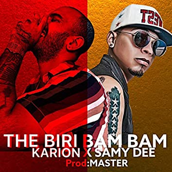 The biri bam bam (karion x samy dee y master)