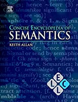 Concise Encyclopedia of Semantics (Concise Encyclopedias of Language and Linguistics)