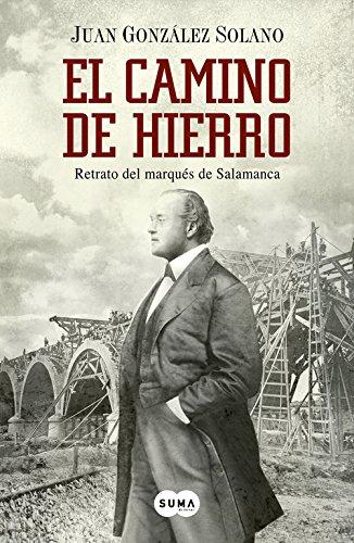 El camino de hierro: Retrato del marqués de Salamanca (Otros tiempos)