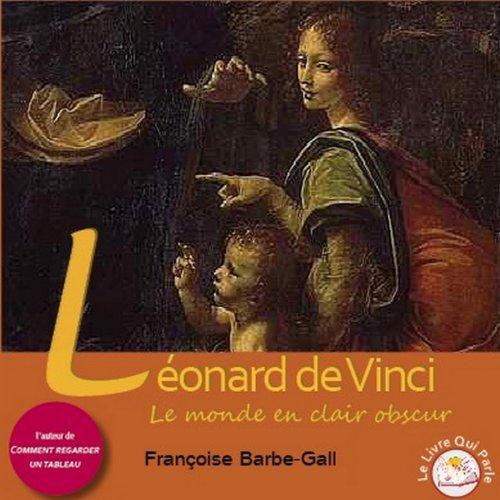 Léonard de Vinci : Le monde en clair obscur