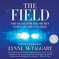 The Field: The Quest for the Secret Force of the Universe