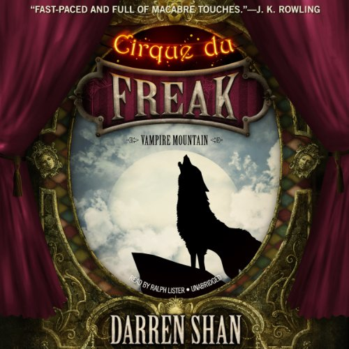 Vampire Mountain     Cirque du Freak: The Saga of Darren, Book 4              By:                                                                                                                                 Darren Shan                               Narrated by:                                                                                                                                 Ralph Lister                      Length: 4 hrs and 13 mins     305 ratings     Overall 4.7