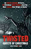 Twisted: Ghosts Of Christmas: An Advent Calender Of Terror... 25 Christmas Spine Tinglers from the Most Chilling New Writers of Horror. (Twisted50) (English Edition)
