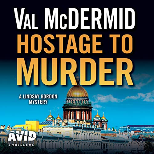 Hostage to Murder     Lindsay Gordon, Book 6              By:                                                                                                                                 Val McDermid                               Narrated by:                                                                                                                                 Caroline Guthrie                      Length: 8 hrs and 38 mins     1 rating     Overall 4.0