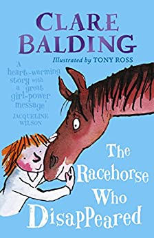 The Racehorse Who Disappeared (Charlie Bass) by [Clare Balding, Tony Ross]