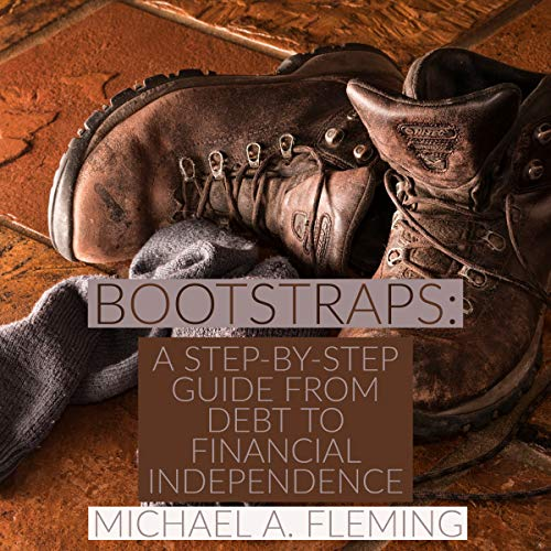 Bootstraps: A Step-by-Step Guide from Debt to Financial Independence audiobook cover art