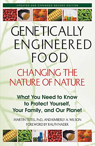 Genetically Engineered Food: Changing the Nature of Nature: What You Need to Know to Protect Yourself, Your Family, and Our Planet (English Edition)