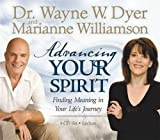 Advancing Your Spirit 4-CD Set: Finding Meaning In Your Life's Journey by Dr. Wayne W. Dyer (2008-04-01)
